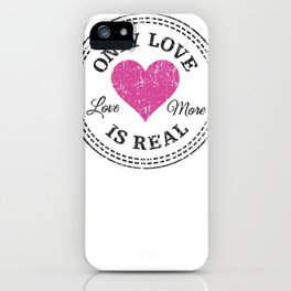Only Love Is Real iPhone Case