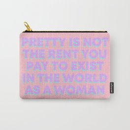 PRETTY IS NOT THE RENT YOU PAY Carry-All Pouch