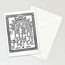 """""""And though she be but little she is fierce."""" Stationery Cards"""