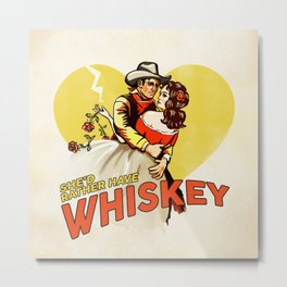 """She'd Rather Have Whiskey"" Vintage Western Art Metal Print"