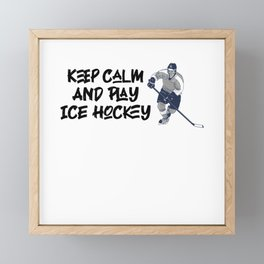 keep calm and play ice hockey Framed Mini Art Print