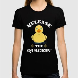 Release the Quackin - Funny Yellow Rubber Duck T-Shirt