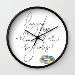 """Love You More Than All the King Cakes"" Wall Clock"