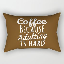 Coffee Because Adulting is Hard (Brown) Rectangular Pillow