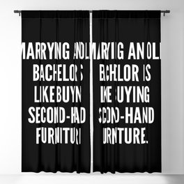 Marrying an old bachelor is like buying second hand furniture Blackout Curtain