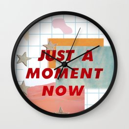 just a moment now Wall Clock