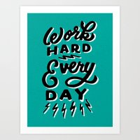 work hard Art Prints featuring Work Hard! by Dude, Be Awesome