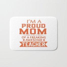 PROUD OF TEACHER'S MOM Bath Mat