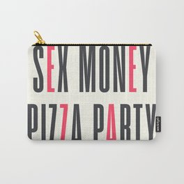 Sex, money, pizza, party, enjoy life quote, motivational, inspirational Carry-All Pouch