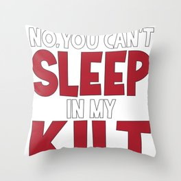 Bagpiper Gift You Can't Sleep in My Kilt Throw Pillow