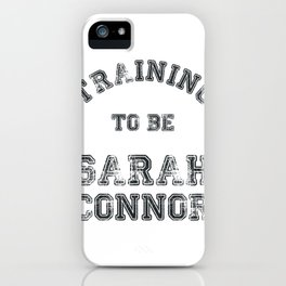 Training to be Sarah Connor iPhone Case