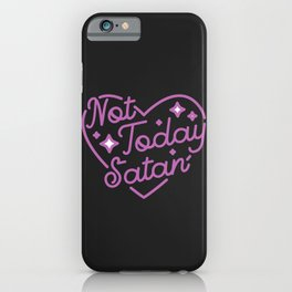 not today satan III iPhone Case