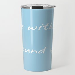 Live With Air Around You Travel Mug