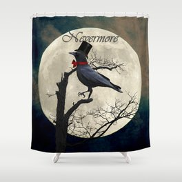 And the Raven Said, Nevermore (Inspired by The Raven) A657 Shower Curtain