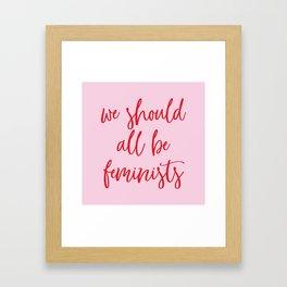we should all be feminists Framed Art Print