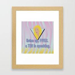 listen up, FIVES. a TEN is speaking. Framed Art Print