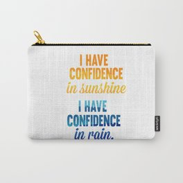 i have confidence in sunshine... sound of music inspirational quote Carry-All Pouch