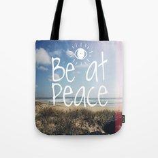 Be at peace Tote Bag
