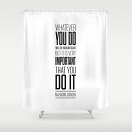 Lab No. 4 - Mahatma Gandhi Inspirational Quotes Poster Shower Curtain