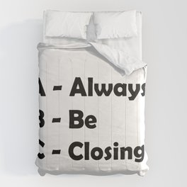 ABC Always Be Closing Comforters