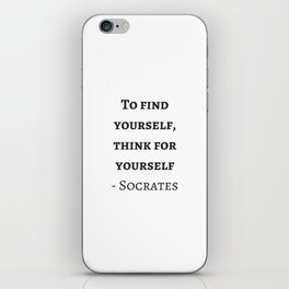 Greek Philosophy Quotes - Socrates - To find yourself think for yourself iPhone Skin