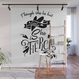 Thought She Be But Little She Is Fierce - Black Wall Mural