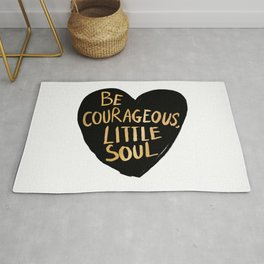 Be Courageous, Little Soul Rug