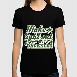 """""""Make light out of the darkness"""" tee design. Perfect for a cute and nice gift this holiday!  T-shirt"""
