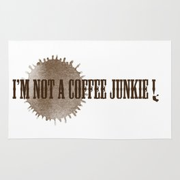 I'M NOT A COFFEE JUNKIE !  Rug