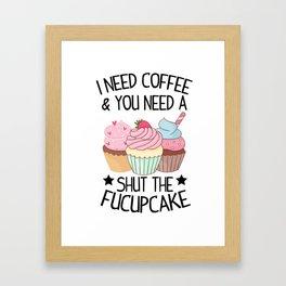 Cupcake Shut Up Coffee sarcasm funny gift Framed Art Print