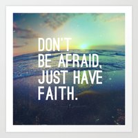 pocketfuel Art Prints featuring JUST HAVE FAITH by Pocket Fuel