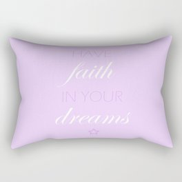 Have Faith In Your Dreams Rectangular Pillow
