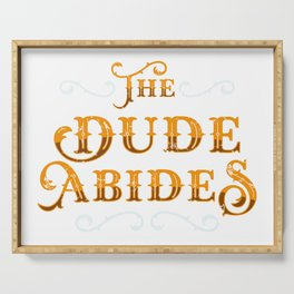 Dude Abides Cool Gift Idea Serving Tray