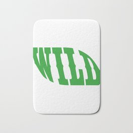 """A Perfect Gift For Wild Friends Saying """"Wild"""" T-shirt Design Barbarian Eager Savage Irrational Rave Bath Mat"""
