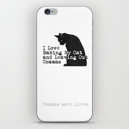 I Love Leaving Out Commas iPhone Skin