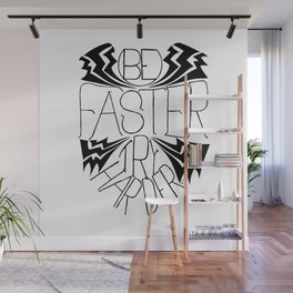Be Faster Try Harder Wall Mural