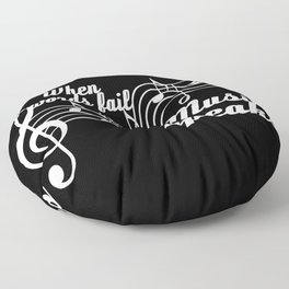When words fail music speaks Floor Pillow
