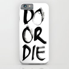 Do or Die Slim Case iPhone 6s