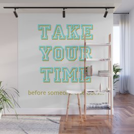 Take Your Time (bold) Wall Mural