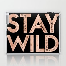 STAY WILD Rose Gold on Black Laptop & iPad Skin