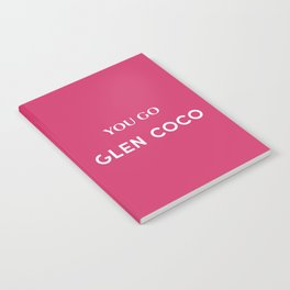 You Go Glen Coco Notebook