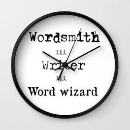 """Wordsmith, Writer, Word Wizard"" Print Wall Clock"