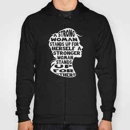 A Strong Woman Stands Up Gift Hoody