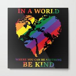 Be Kind Gay Pride Flag Metal Print