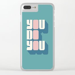 You Do You (2) Clear iPhone Case