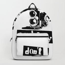 Quote - don't move and say cheese Backpack