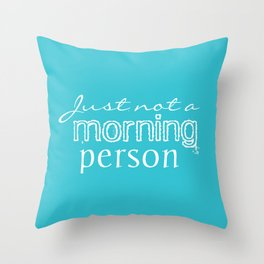 Just Not a Morning Person Funny Humorous Throw Pillow