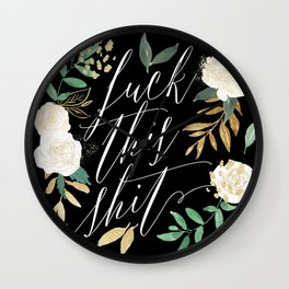 F this Sh*t Wall Clock