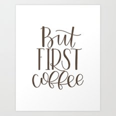 ButFirst, Coffee Art Print