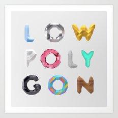 LOW POLYGON Art Print